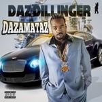 Daz Dillinger, Dazamataz