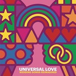 Various Artists, Universal Love - Wedding Songs Reimagined mp3