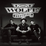 The Wolfe Brothers, Country Heart