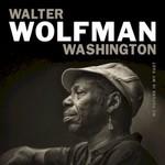 Walter Wolfman Washington, My Future Is My Past