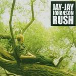 Jay-Jay Johanson, Rush