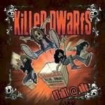 Killer Dwarfs, Start @ One
