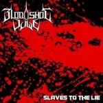 Bloodshot Dawn, Slaves To The Lie