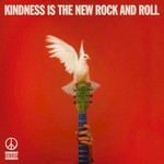 Peace, Kindness Is The New Rock and Roll mp3