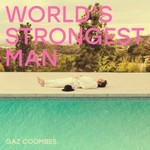 Gaz Coombes, World's Strongest Man