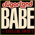Sugarland, Babe (feat. Taylor Swift)