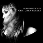 Gretchen Peters, Dancing with the Beast