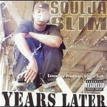Soulja Slim, Years Later