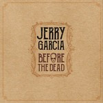 Jerry Garcia, Before The Dead mp3