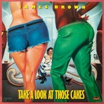 James Brown, Take A Look at Those Cakes mp3