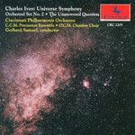 Cincinnati Philharmonia Orchestra, Charles Ives: Universe Symphony; Orchestral Set No. 2; The Unanswered Question