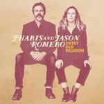 Pharis & Jason Romero, Sweet Old Religion mp3