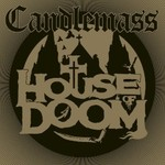 Candlemass, House of Doom