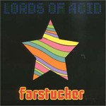 Lords of Acid, Farstucker