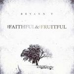 Bryann T, The Faithful and the Fruitful mp3