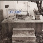 Los Lobos, Just Another Band from East L.A.:  A Collection
