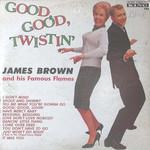 James Brown, Good, Good Twistin' With James Brown mp3