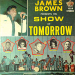 James Brown, Presents His Show of Tomorrow