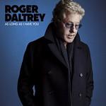 Roger Daltrey, As Long As I Have You