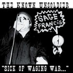 """Sage Francis, The Known Unsoldier: """"Sick of Waging War"""""""