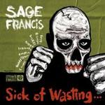 Sage Francis, Sick of Wasting...