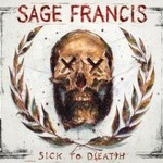 Sage Francis, Sick to D(eat)h