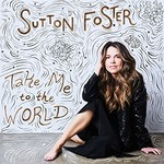 Sutton Foster, Take Me To The World