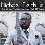 Michael Fields Jr, Live at the Oklahoma Jazz Hall of Fame