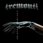 Tremonti, A Dying Machine