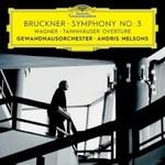 Andris Nelsons, Gewandhausorchester, Bruckner: Symphony No. 3, Wagner: Tannhauser Overture mp3