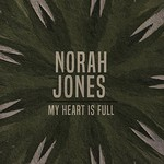 Norah Jones, My Heart Is Full