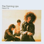 The Flaming Lips, Hear It Is mp3