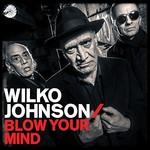 Wilko Johnson, Blow Your Mind