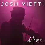 Josh Vietti, Magic City