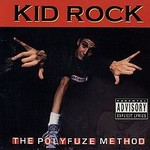 Kid Rock, The Polyfuze Method