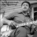 Junior Kimbrough, First Recordings mp3