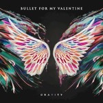 Bullet for My Valentine, Gravity