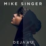 Mike Singer, Deja Vu