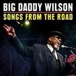 Big Daddy Wilson, Songs From The Road
