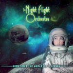 The Night Flight Orchestra, Sometimes the World Ain't Enough mp3
