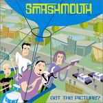 Smash Mouth, Get the Picture?