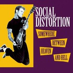 Social Distortion, Somewhere Between Heaven and Hell