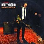 Breezy Rodio, Sometime The Blues Got Me mp3