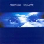 Robert Miles, Dreamland