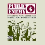Public Enemy, Power To The People And The Beats: Public Enemy's Greatest Hits
