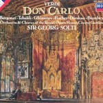 Orchestra and Chorus of the Royal Opera House, Covent Garden & Sir Georg Solti, Verdi: Don Carlo