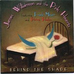 James Williamson and the Pink Hearts, Behind the Shade
