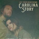 Carolina Story, Lay Your Head Down