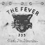THE FEVER 333, Made An America