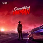Muse, Something Human